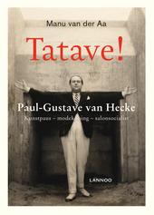 Tatave! : Paul-Gustave van Hecke : kunstpaus, modekoning, salonsocialist