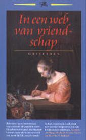 In een web van vriendschap : brieven van Nederlandse vrouwen uit de zeventiende eeuw