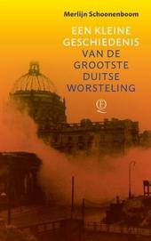 Een kleine geschiedenis van de grootste Duitse worsteling : de zoektocht naar identiteit in het machtigste land van...