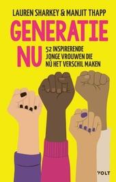 Generatie Nu : 52 inspirerende jonge vrouwen die nú het verschil maken