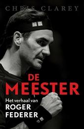 De meester : het verhaal van Roger Federer