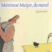 Mevrouw Meijer, de merel