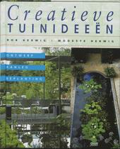 Creatieve tuinideeën : ontwerp, aanleg, beplanting