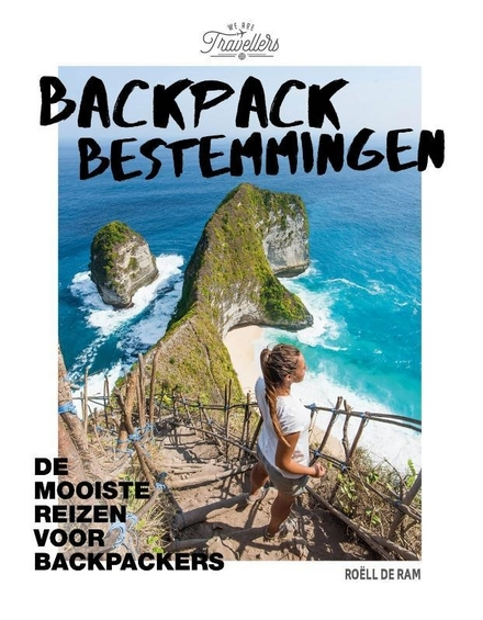 Backpack bestemmingen : de mooiste reizen voor backpackers