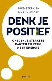 Denk je positief : ontdek je sterkste kanten en krijg meer energie