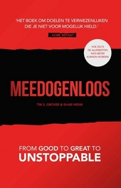 Meedogenloos : from good to great to unstoppable