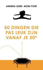 50 dingen die pas leuk zijn vanaf je 50e