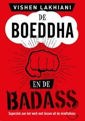 De Boeddha en de badass : superslim aan het werk met lessen uit de mindfulness
