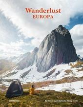 Wanderlust Europa : de meest legendarische hiking trails