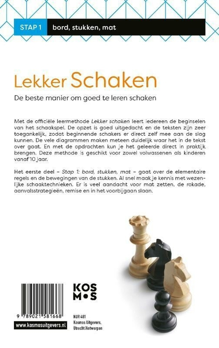 Lekker schaken : de beste manier om goed te leren schaken. Stap 1, Bord, stukken, mat