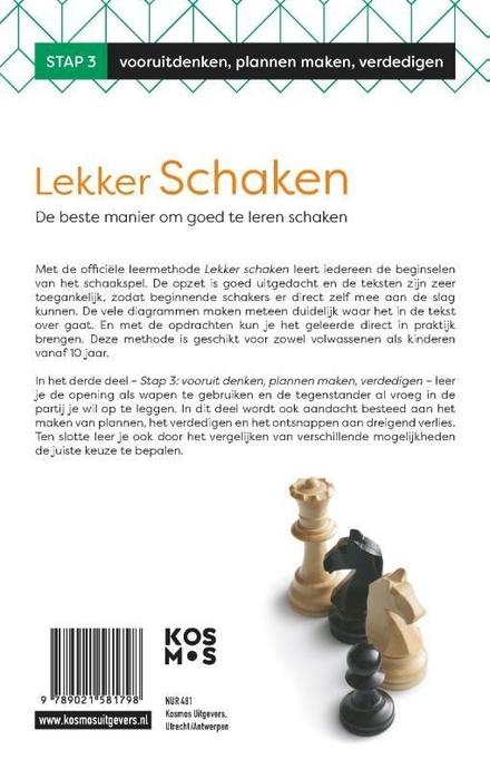 Lekker schaken : de beste manier om goed te leren schaken. Stap 3, Vooruitdenken, plannen maken, verdedigen