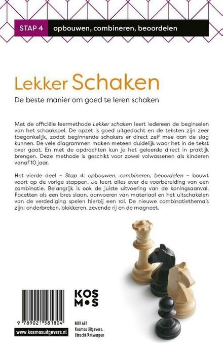 Lekker schaken : opbouwen, combineren, beoordelen. stap 4