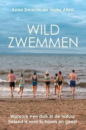 Wildzwemmen : waarom een duik in de natuur helend is voor lichaam en geest