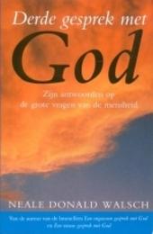 Derde gesprek met God : zijn antwoorden op de grote vragen van de mensheid