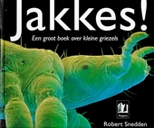 Jakkes ! : een groot boek over kleine griezels