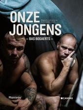 Onze jongens : Belgische militairen op buitenlandse missie
