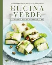 La cucina verde : vegetarisch genieten all'Italiana