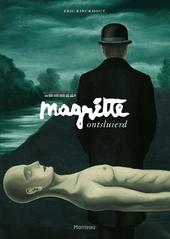 Magritte ontsluierd : een biografie in 50 beelden