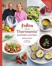 Koken met de Thermomix® : gemakkelijk en superlekker
