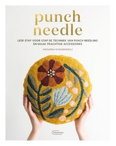 Punch needle : leer stap voor stap de techniek van punch needling en maak prachtige accessoires