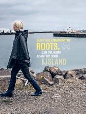 Roots : een culinaire roadtrip door IJsland