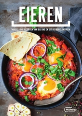 Eieren : makkelijke recepten van bij ons en uit de wereldkeuken