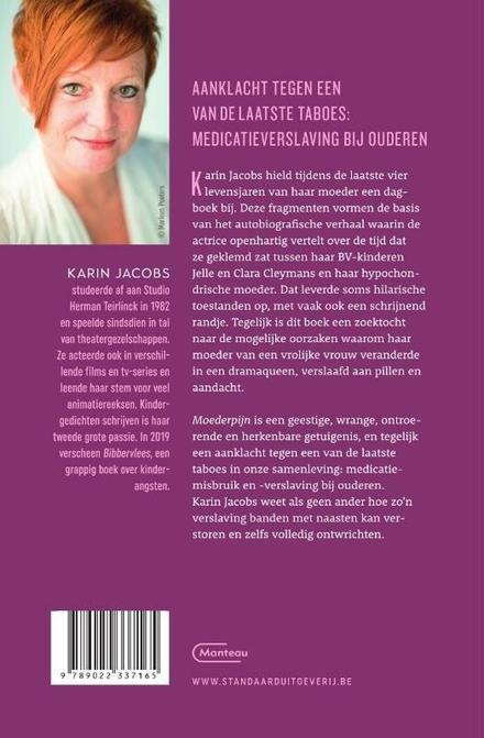 Moederpijn : herinneringen aan een moeder verslaafd aan pillen en aandacht