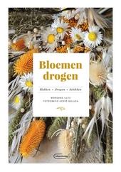 Bloemen drogen : plukken, drogen, schikken