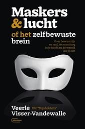 Maskers & lucht, of Het zelfbewuste brein : over bewustzijn en taal, de monoloog in je hoofd en de wereld die jij z...