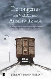 De jongen die zijn vader naar Auschwitz volgde : het waargebeurde verhaal van het gevecht van een vader en een zoon...