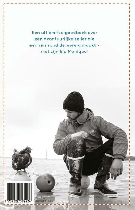 Het fantastische verhaal van de kip die de wereld rond zeilde : ongelofelijk maar waargebeurd