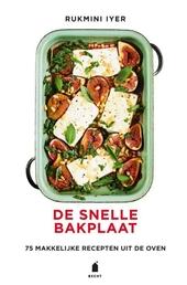 De snelle bakplaat : 75 makkelijke recepten uit de oven