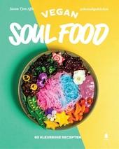 Vegan soul food : 60 kleurrijke recepten