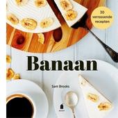 Banaan : 30 verrassende recepten