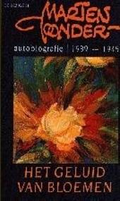 Het geluid van bloemen 1939-1945