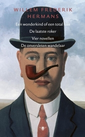 Een wonderkind of een total loss ; De laatste roker ; Vier novellen ; De onversleten wandelaar : verhalen en novell...