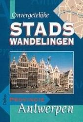 Onvergetelijke stadswandelingen : provincie Antwerpen