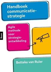 Handboek communicatiestrategie : agile methode voor strategieontwikkeling