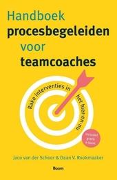 Handboek procesbegeleiden voor teamcoaches : rake interventies in het hier-en-nu
