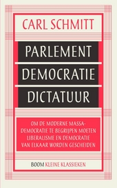 Parlement, democratie, dictatuur : om de moderne massademocratie te begrijpen moeten liberalisme en democratie van ...