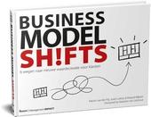 Business model shifts : zes wegen naar nieuwe waardecreatie voor klanten