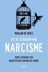 Uit de schaduw van narcisme : over-leven met een narcistische partner of ouder