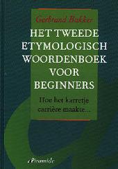 Het tweede etymologisch woordenboek voor beginners, of Hoe het karretje carrière maakte ...