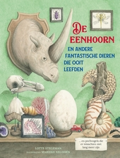 De eenhoorn en andere fantastische dieren die ooit leefden... en pechvogels die er misschien niet lang meer zijn