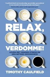 Relax! : feit en fictie achter al je dagelijkse beslissingen