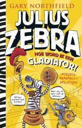 Hoe word ik een gladiator? : puzzels, raadsels en spelletjes