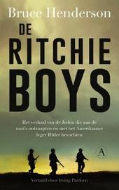 De Ritchie-boys : het verhaal van de Joden die aan de nazi's ontsnapten en met het Amerikaanse leger Hitler bevocht...