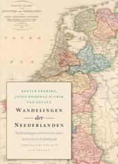 Wandelingen der Neederlanden : hedendaagse voetreizen door historisch Nederland