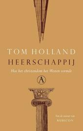 Heerschappij : hoe het christendom het Westen vormde