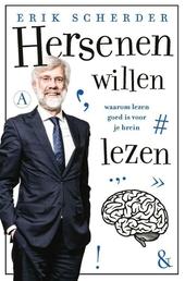 Hersenen willen lezen : waarom lezen goed is voor je brein